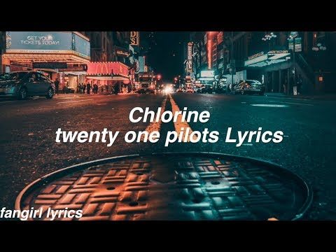 Chlorine || twenty one pilots Lyrics