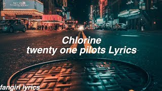 Chlorine Twenty One Pilots Lyrics - MusicVista