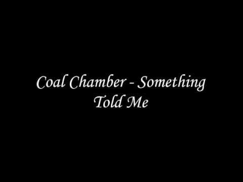 Coal Chamber - Something Told Me (Lyrics)