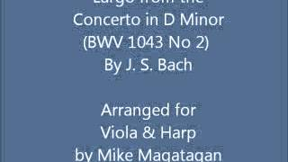 Largo from the Concerto in D Minor (BWV 1043 No 2) for Viola & Harp