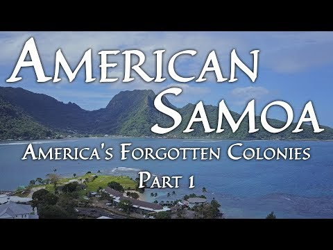 American Samoa (America's Forgotten Colonies, Part 1/3)