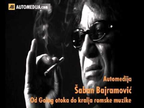 Saban Bajramovic: Od Golog otoka do kralja romske muzike