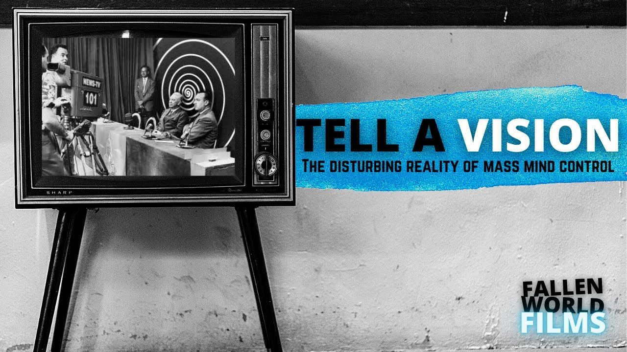 Tell a Vision - The Disturbing reality of Mass Mind-Control
