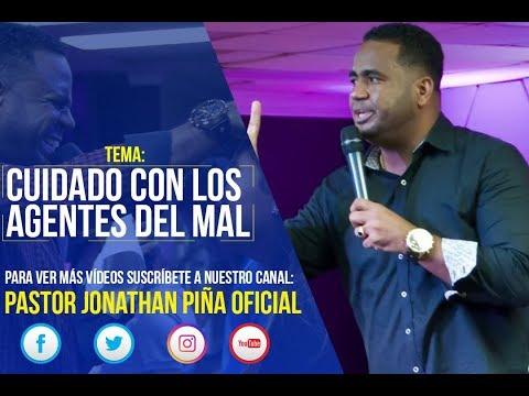 PASTOR JONATHAN PIÑA CUIDADO CON LOS AGENTES DEL MAL