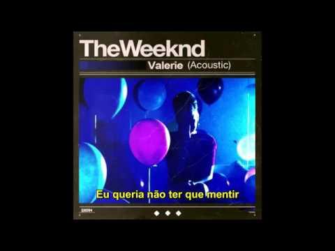 The Weeknd - Valerie [LEGENDADO/TRADUÇÃO]