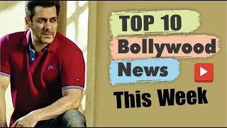 Top 10 Bollywood News This Week | 24 June - 29 June 2019 | Bollywood Latest News | Salman Khan