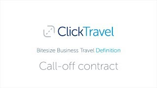 Bitesize Business Travel Definition: Call off contract