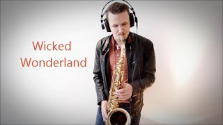 Wicked Wonderland | Martin Tungevaag | Sax Cover | Jan Schneider