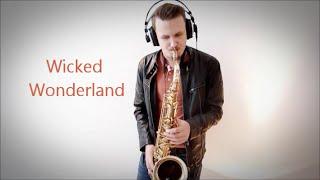 Скачать Wicked Wonderland Martin Tungevaag Sax Cover