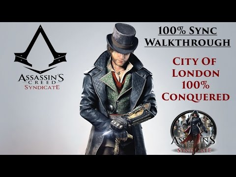 Assassin's Creed Syndicate Walkthrough - City Of London 100% Conquered