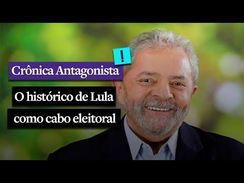 CRÔNICA ANTAGONISTA: O histórico de Lula como cabo eleitoral