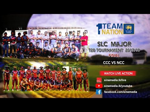 NCC vs CCC - SLC Major T20 Tournament - Final