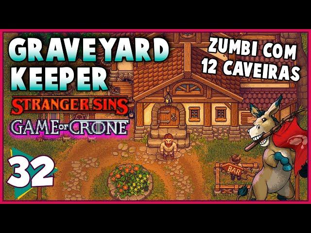 Zumbi com 12 Caveiras - GRAVEYARD KEEPER Stranger Sins + Game Of Crone #32
