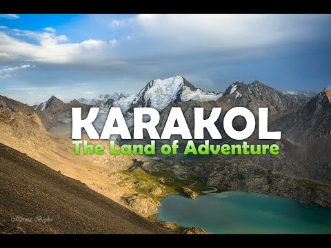 Karakol The Land of Adventure!