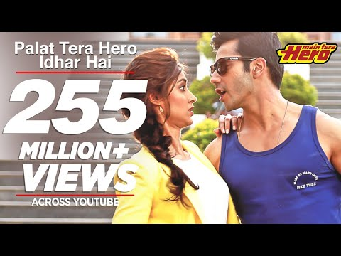 Palat Tera Hero Idhar Hai (Full Video) Song Main Tera Hero | Arijit Singh | Varun Dhawan