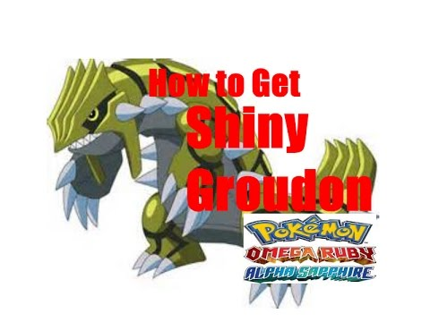 How To Get Shiny Groudon In Pokemon Omega Ruby And Alpha Sapphire