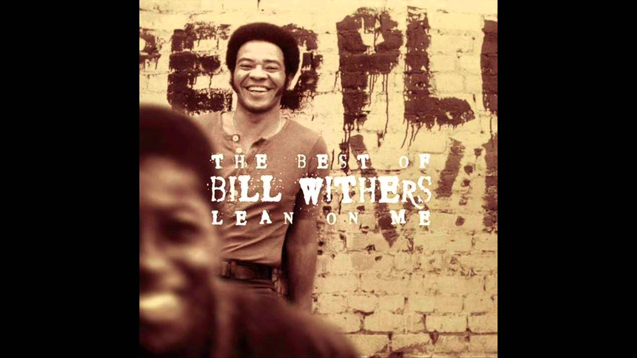 Bill Withers - Who Is He (And What Is He to You)