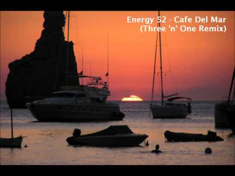 Energy 52 - Cafe Del Mar (Three 'n' One Remix) [HQ]