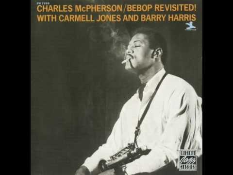 "Charles McPherson — ""Bebop Revisited"" [Full Album] (1964) with Barry Harris"
