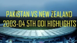 Pakistan Vs New Zealand 2003-2004 5th ODI Highlights