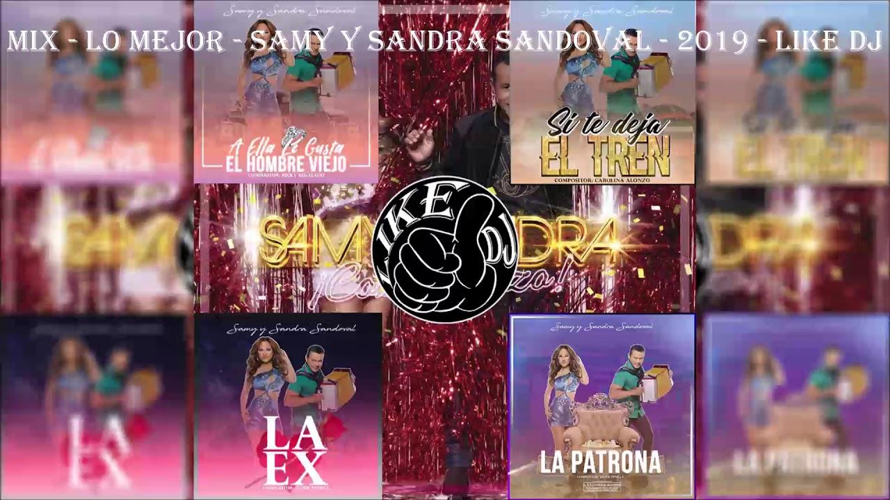 Mix - Lo Mejor - Samy y Sandra Sandoval - 2019 - Like Dj
