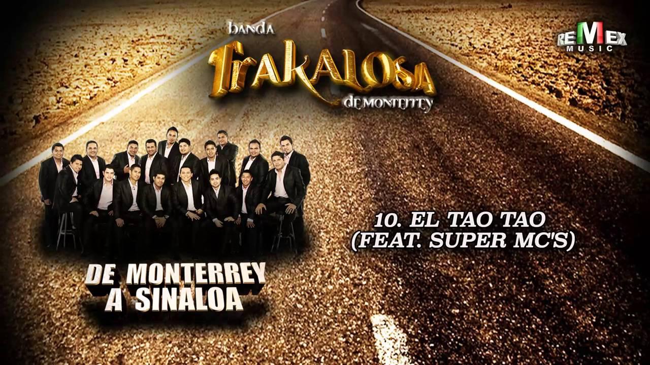 El Tao Tao (feat.  Super Mc's) - La Trakalosa de Monterrey (Audio Oficial)