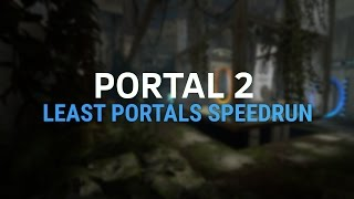 Portal 2 Done with 100 portals in 1:15:39 - Least Portals speedrun