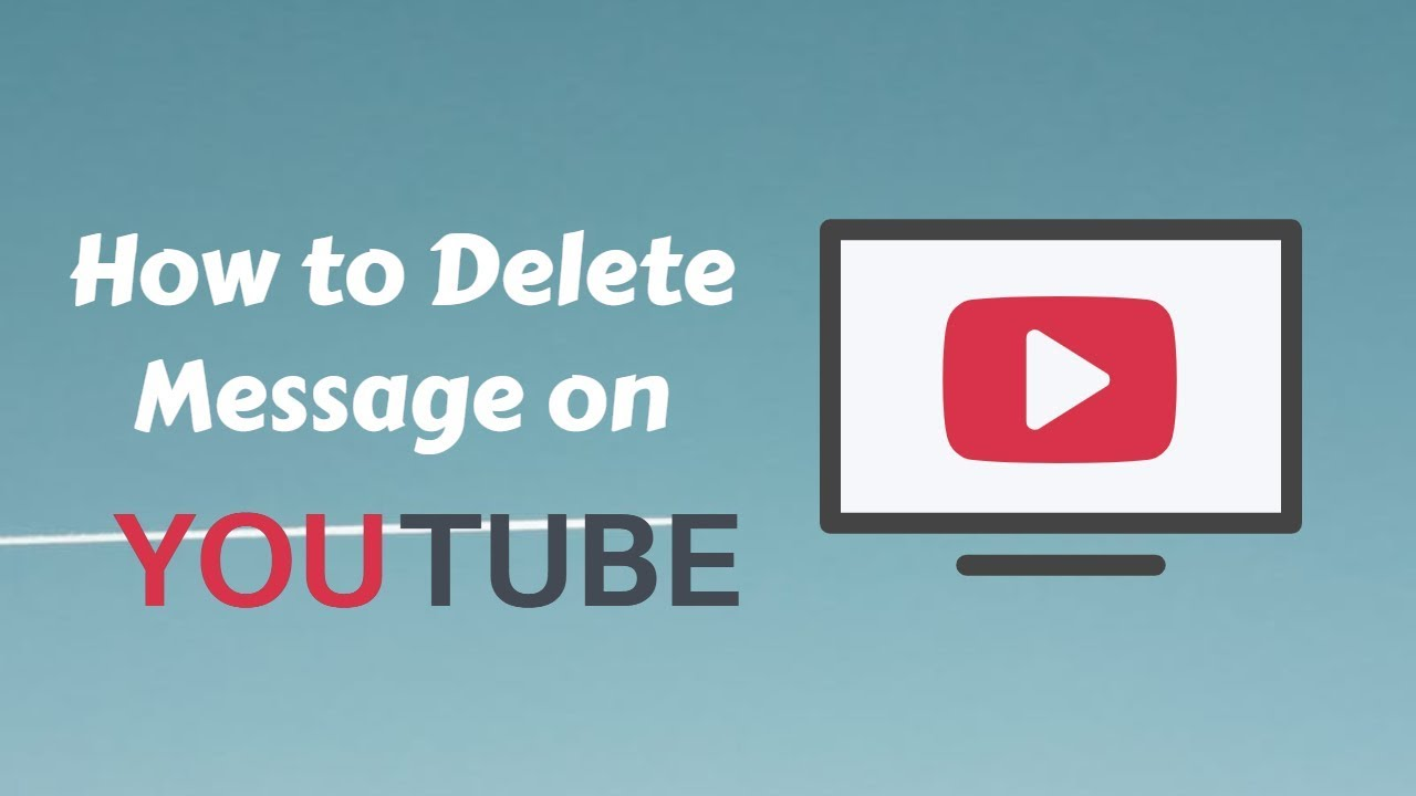 how to delete youtube messages