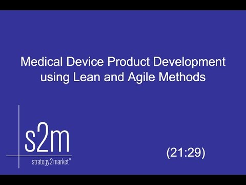 Medical Device Product Development Using Lean and Agile Methods