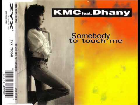 KMC feat. DHANY - Somebody to touch me (the classic)