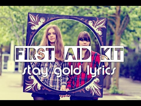 First Aid Kit - Stay Gold (Lyric Video)