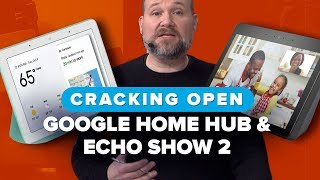 We took apart the Google Home Hub and the Amazon Echo Show 2 | Cracking Open