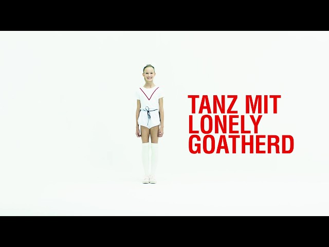 TANZ MIT LONELY GOATHERD!