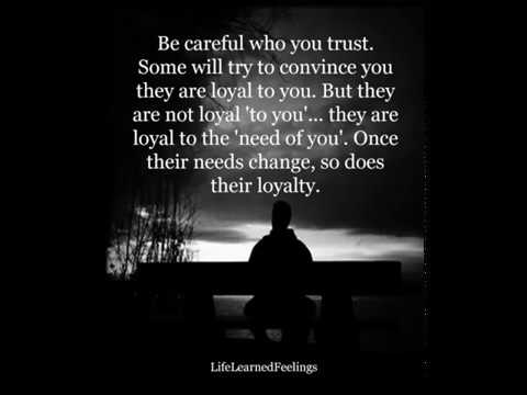 Life Learned Feelings Be Careful Who You Trust Some Will Try To