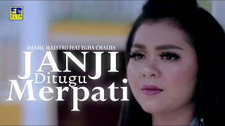 Download Daniel Maestro feat Egha Challies - JANJI DITUGU MERPATI [Official Music Video] Remix Minang Terbaru Mp3