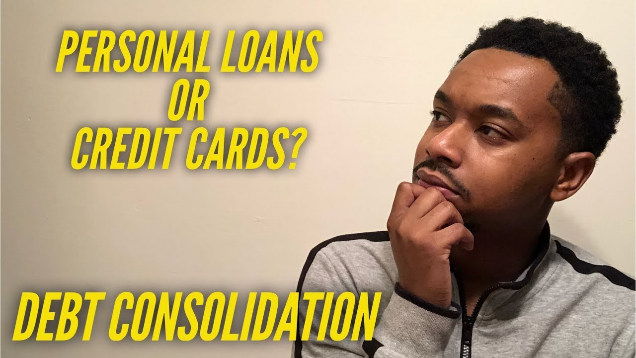 How to pay off debt: Personal Loans or Credit Cards?