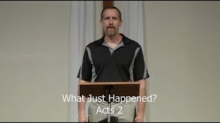 What Just Happened? (Discipleship and Mission Series: 7) Pastor Mike Bonser Acts 2
