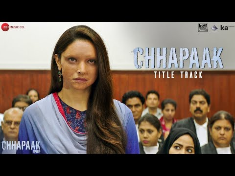 Chhapaak Title Track - Deepika Padukone, Vikrant Massey | Arijit Singh | Gulzar| Shankar Ehsaan Loy