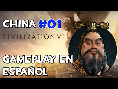 CIVILIZATION VI GAMEPLAY EN ESPAÑOL - CHINA #01