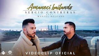Смотреть клип Sergio Contreras - Amanecí Bailando Feat. Manuel Delgado