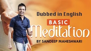 Basic Meditation Session - By Sandeep Maheshwari I Dubbed in English