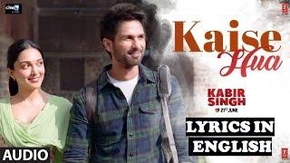 Kaise Hua Hq Audio & Lyrics in English Translation ft. Vishal Mishra