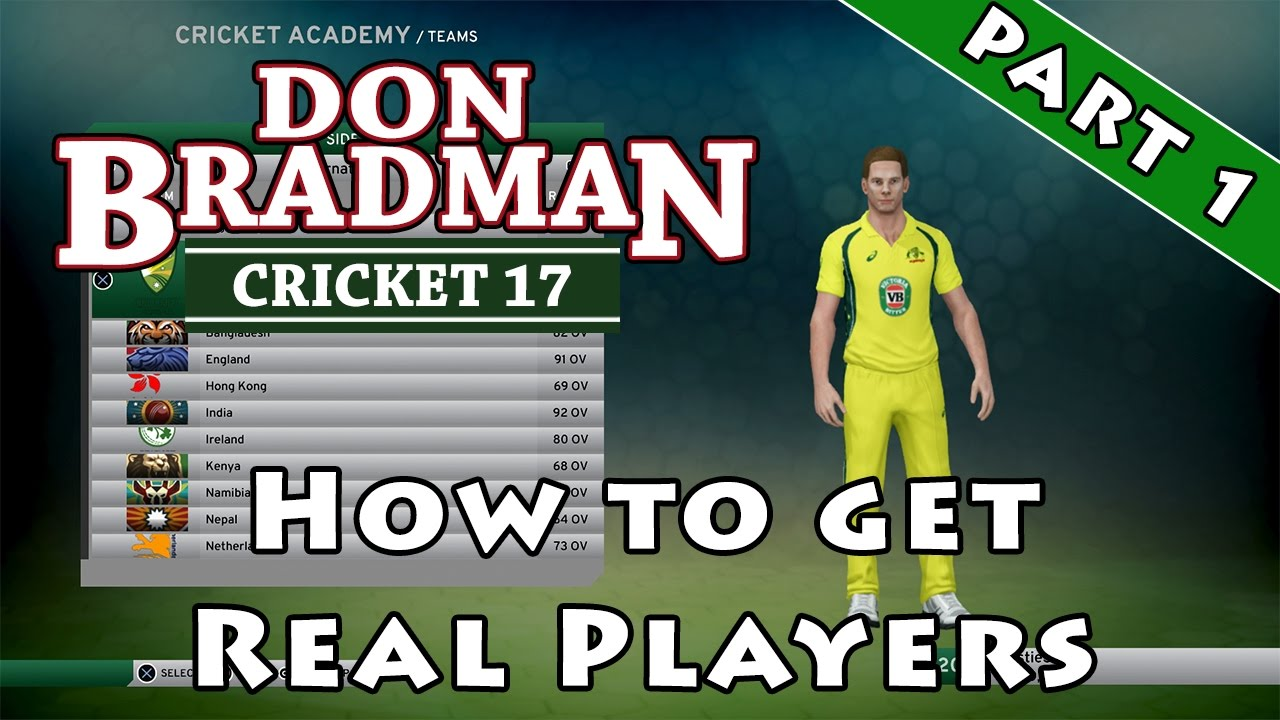 Don Bradman Cricket 17 How To Get Real Players
