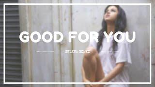 SELENA GOMEZ - 'GOOD FOR YOU' Lyrics (SUB INDO)