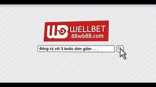 Hướng Dẫn Đăng Ký Tài Khoản Wellbet chỉ với 3 bước đơn giản