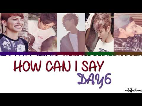 DAY6 – HOW CAN I SAY (어떻게 말해) LYRICS [Color Coded_Han_Rom_Eng]