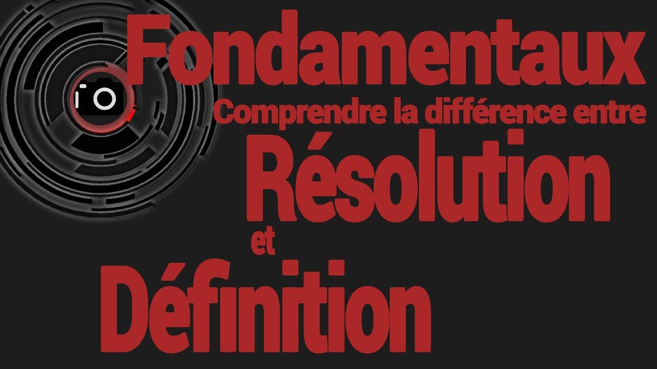 Comprendre La Différence Entre Résolution Et Définition