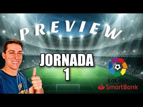 PREVIEW JORNADA 1 LIGA SMARTBANK Segunda División Del Fútbol Español