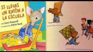 Si llevas un raton a la escuela Por Laura Numeroff -  Libro Leido en YouTube