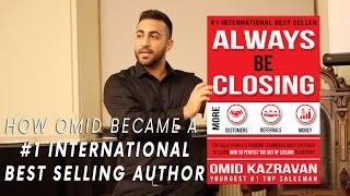 How Omid became the #1 Best Selling Author of his Always Be Closing Book